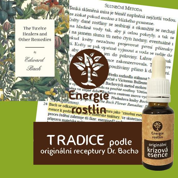Za Bachovkami Energie rostlin stojíme! Tradice - originální stará receptura Dr. Bacha